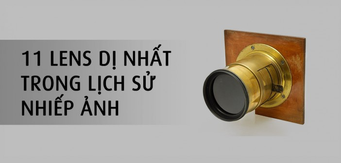 11-lens-may-anh-di-noi-tieng-trong-lich-su-nhiep-anh_photoZone-com-vn- 1