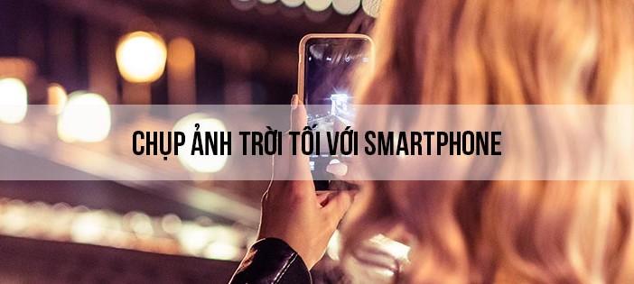 chup-anh-troi-toi-voi-smartphone_photoZone-com-vn- 1