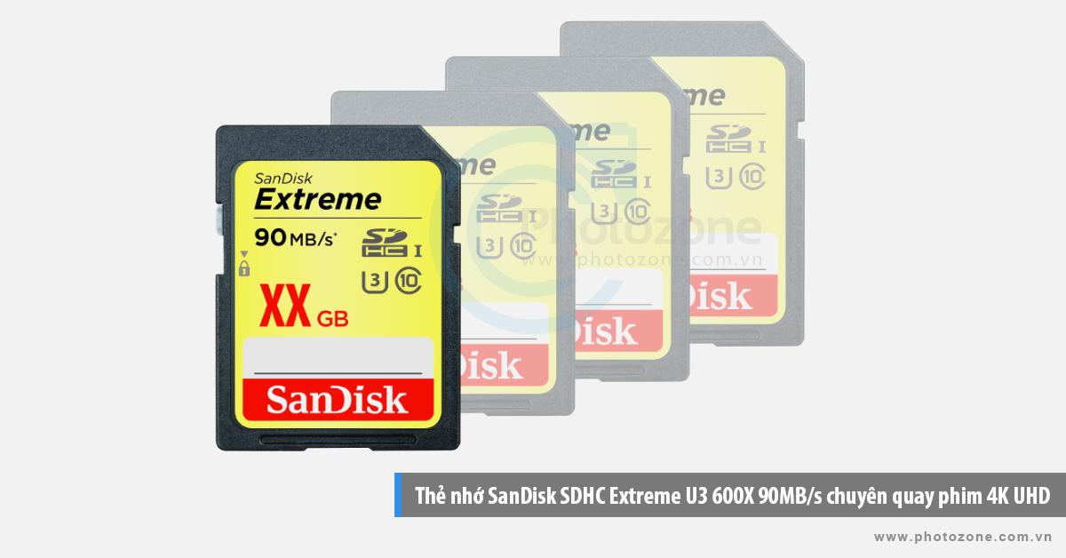 Thẻ nhớ máy ảnh SanDisk SDHC Extreme U3 600X 90MB/s chuyên quay phim 4K UHD