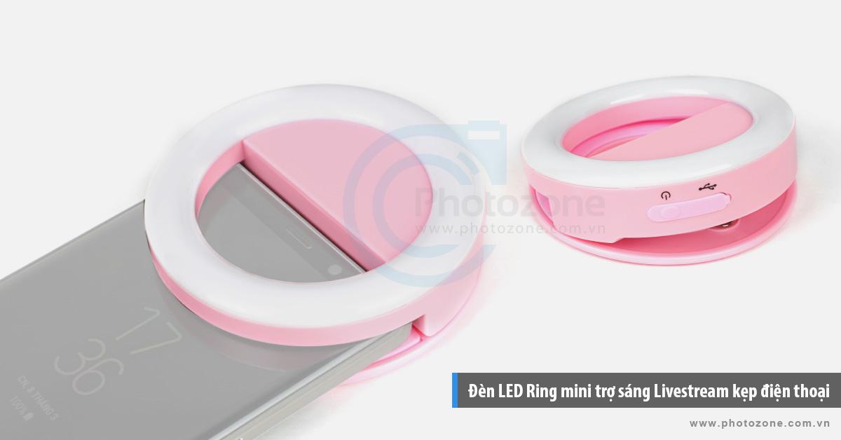 Đèn LED Ring mini trợ sáng Livestream kẹp điện thoại